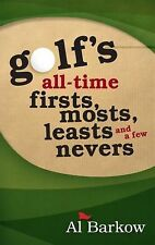 Golf's All-Time Firsts, Mosts, Leasts, and a Few Nevers, Barkow, Al, Very Good B