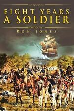 Eight Years a Soldier by Ron Jones (2016, Paperback)