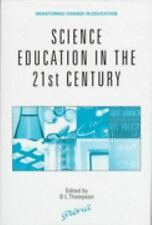 Science Education in the 21st Century (Monitoring Changes in Education), , Very