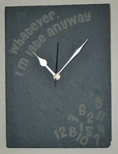 Laser Engraved Slate Clock - Whatever, I'm late anyway - Large