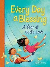 Every Day a Blessing : A Year of God's Love by Thomas Nelson Publishing Staff...