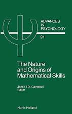 The Nature and Origin of Mathematical Skills, Volume 91 (Advances in P-ExLibrary