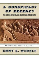A Conspiracy of Decency : The Rescue of the Danish Jews During World War II...