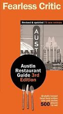 Fearless Critic Austin Restaurant Guide 3rd edition Paperback