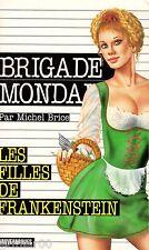 Brigade Mondaine / 205 / Les filles de Frankenstein / M. BRICE / Erotique / 1 Ed