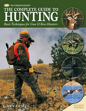The Complete Guide to Hunting: Basic Techniques for Gun and Bow Hunters by...