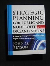 Strategic Planning for Public and Nonprofit Organizations: A Guide to Strength..