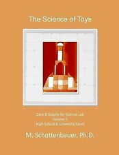 The Science of Toys: Volume 1 : Data and Graphs for Science Lab (2014,...