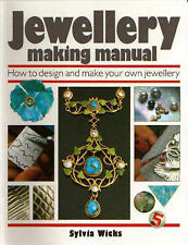 Jewellery Making Manual: How to Design and Make Your Own Jewellery by Sylvia...