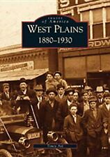 West Plains:   1880-1930  (MO)  (Images of America) by Aid, Toney