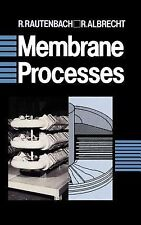 Membrane Processes by R. Albrecht and R. Rautenbach (1991, Hardcover)