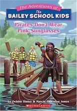 Pirates Don't Wear Pink Sunglasses (The Adventures of the Bailey School Kids, #9