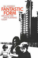 Fantastic Form: Architecture and Planning Today, Riseboro, Bill, Good, Hardcover