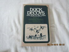 Duck Decoys and How to Rig Them by Ralf, Jr. Coykendall (1983, Hardcover)