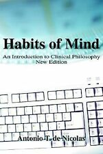Habits of Mind : An Introduction to the Philosophy of Education by Antonio T....