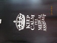 T-shirt Keep Clam I am a medical assistant. Sm - Xl Cotton Blend