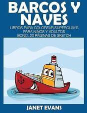Barcos y Naves : Libros para Colorear Superguays para Ninos y Adultos (Bono:...