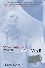 Remembering the Good War : Minnesota's Greatest Generation by Thomas Saylor...