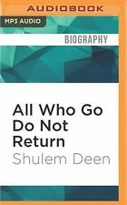 All Who Go Do Not Return : A Memoir by Shulem Deen (2016, MP3 CD, Unabridged)