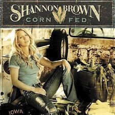 NEW - Corn Fed (U.S. Version) by Shannon Brown