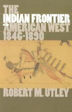 The Indian Frontier of the American West, 1846-1890 (Histories of the American F