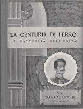 CHIMIENTI PIETRO CARLO ALBERTO RE 1938 LA CENTURIA DI FERRO FASCISMO
