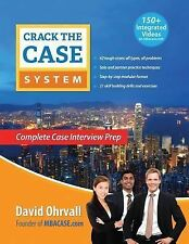 Crack the Case System: Complete Case Interview Prep Ohrvall, David