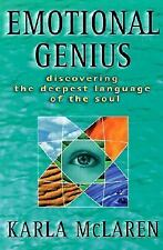 Emotional Genius : Discovering the Deepest Language of the Soul Karla McLaren