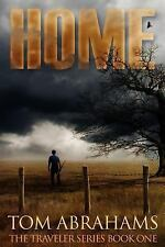 The Traveler: Home : A Post Apocalyptic/Dystopian Adventure by Tom Abrahams...