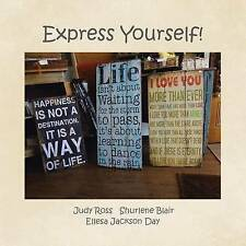 Express Yourself!: There Is More Than One Way to State Your Mind! by Ross, Judy
