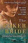 The Poker Bride: The First Chinese in the Wild West, Corbett, Christopher, Very
