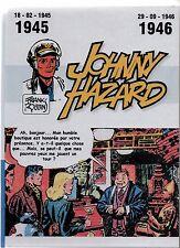JOHNNY HAZARD 1945-1946. par Frank Robbins. Cartonné 90 pages couleurs; neuf