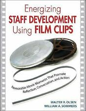 Energizing Staff Development Using Film Clips: Memorable Movie Moments That Prom