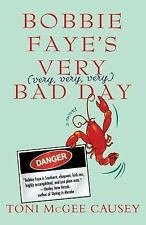 Bobbie Faye's Very (very, very, very) Bad Day: A Novel, Causey, Toni McGee, Good