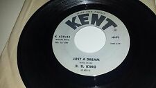 """B. B. KING Just A Dream / Why Do Everything Happen To Me KENT 429 45 7"""""""