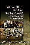 Why Are There So Many Banking Crises?: The Politics and Policy of Bank-ExLibrary