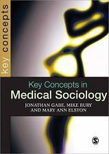 Key Concepts in Medical Sociology SAGE Key Concepts series
