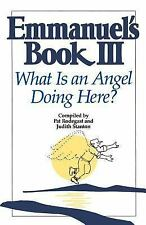 Emmanuel's Book: What Is an Angel Doing Here? No. 3 by Judith Stanton and Pat...