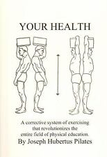 Your Health : A Corrective System of Exercising That Revolutionizes the...