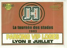 RARE / PASS CONCERT LIVE - JOHNNY HALLYDAY - ACCES PARKING LOGES : TOURNEE 2003