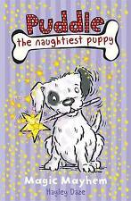 Puddle the Naughtiest Puppy: Magic Mayhem: Book 6 Hayley Daze Very Good Book