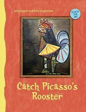 Touch the Art: Catch Picasso's Rooster by Julie Appel, Amy Guglielmo