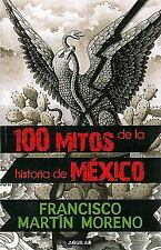 100 mitos de la historia de Mexico (Spanish Edition)-ExLibrary