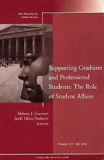 Supporting Graduate and Professional Students: The Role of Student Affairs: New