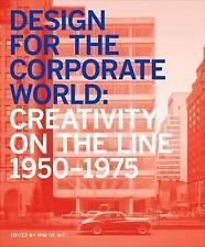 Design per il mondo aziendale: creatività sulla linea, 1950-1975: 2017 da.