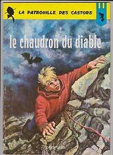 Patrouille des Castors 14. Le Chaudron du Diable. MITACQ 1966. EO - TB