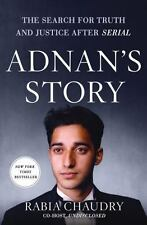 Adnan's Story : The Search for Truth and Justice After Serial by Rabia...