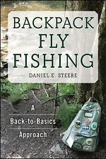 Backpack Fly Fishing: A Back-to-Basics Approach  (ExLib)