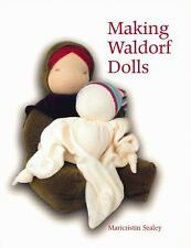Making Waldorf Dolls by Maricristin Sealey (2005, Paperback)