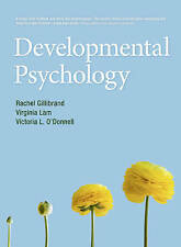 Developmental Psychology by Victoria L. O'Donnell, Virginia Lam, Rachel...